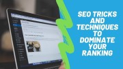 SEO Tricks and Techniques to Dominate Your Ranking