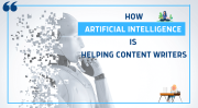 How AI is Helping Content Writers