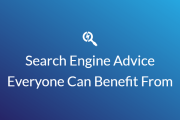 Search Engine Advice Everyone Can Benefit From