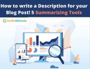5 Summarizing Tools to Write a Description for Your Blog Post!