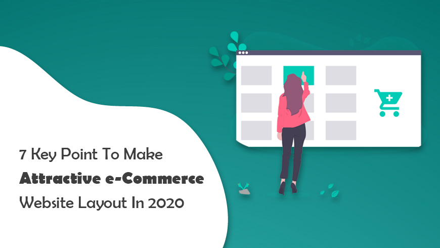 7 Key Points To Make Attractive E-Commerce Website Layout In 2020