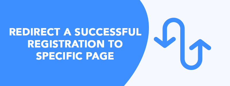 Redirect a User to a Specific Page After Registration
